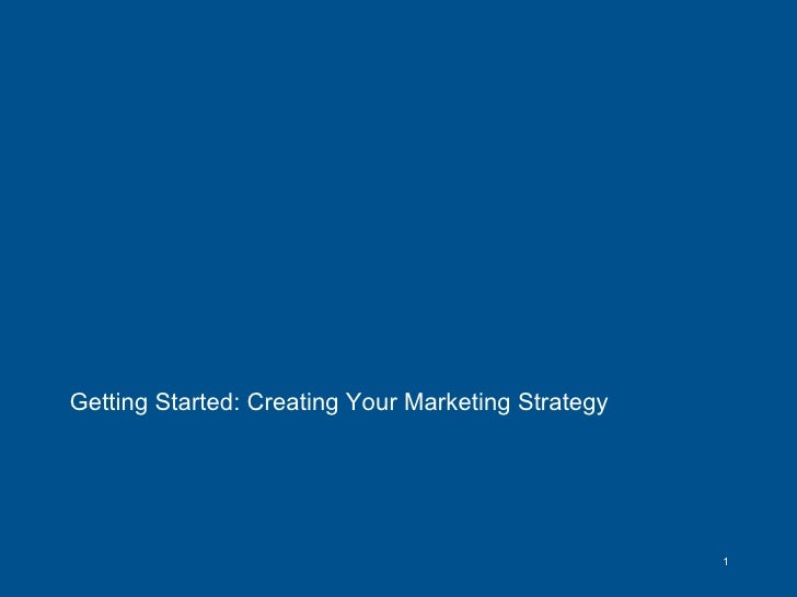 Getting Started: Creating Your Marketing Strategy