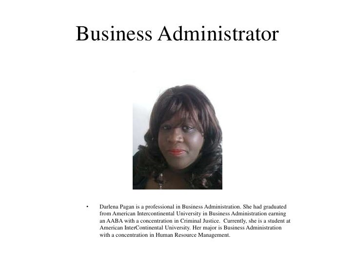 Business Administrator •   Darlena Pagan is a professional in Business Administration. She had graduated     from American...