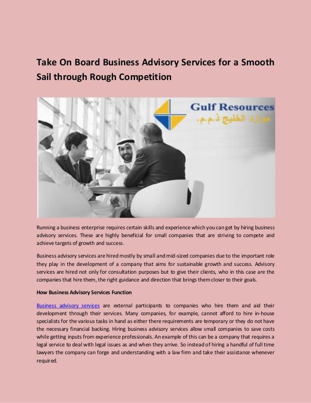Take On Board Business Advisory Services for a Smooth Sail through Rough Competition Running a business enterprise require...