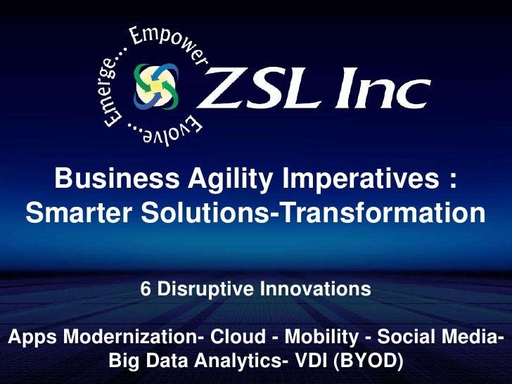Business Agility Imperatives : Smarter Solutions-Transformation <br />6 Disruptive Innovations<br />Apps Modernization- Cl...