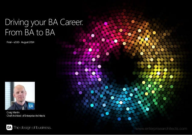 | DRIVING YOUR CAREER – FROM BA TO BA | ENTERPRISE ARCHITECTS © 201 31 Driving your BA Career. From BA to BA Final–v2.0.0-...