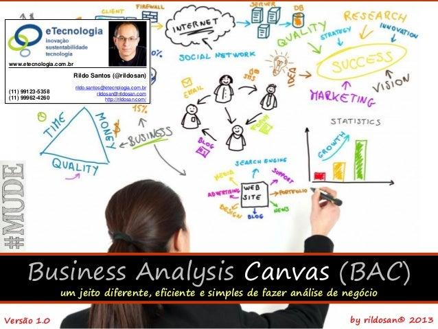 www.etecnologia.com.br  Business Analysis Canvas  Rildo Santos (@rildosan) (11) 99123-5358 (11) 99962-4260  rildo.santos@e...