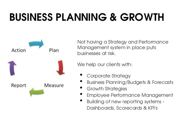 BUSINESS PLANNING & GROWTH           Not having a Strategy and Performance           Management system in place puts      ...