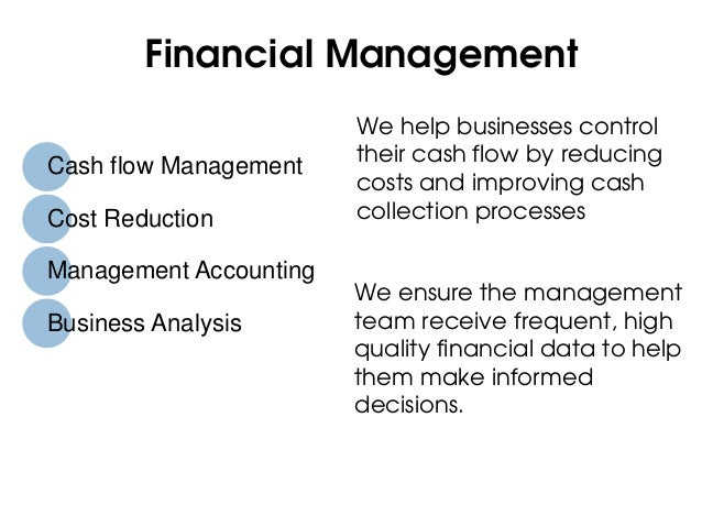 Financial Management                        We help businesses control                        their cash flow by reducingC...