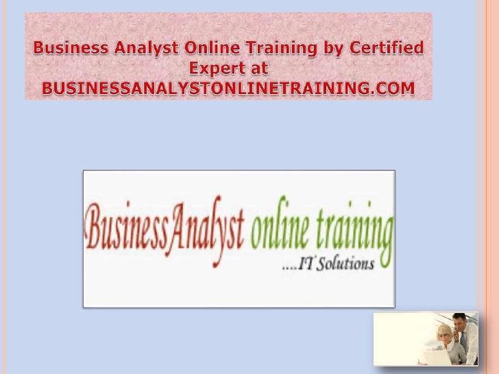 BUSINESS ANALYST TRAINING            OVERVIEWWe are providing BA ( Business Analyst) OnlineTraining Weekends and Regular (...