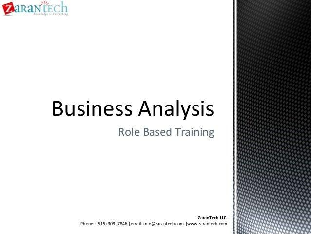 Business Analysis Role Based Training  ZaranTech LLC. Phone: (515) 309 -7846  email: info@zarantech.com  www.zarantech.com