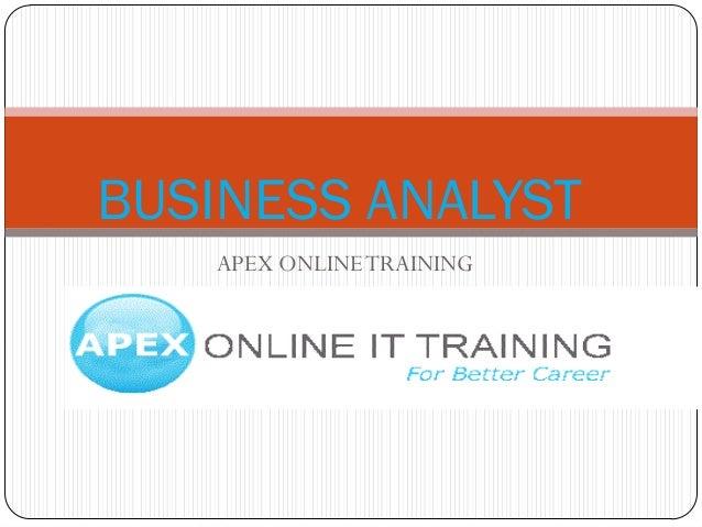 BUSINESS ANALYST   APEX ONLINE TRAINING