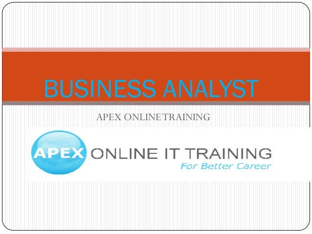 BUSINESS ANALYST   APEX ONLINE TRAINING