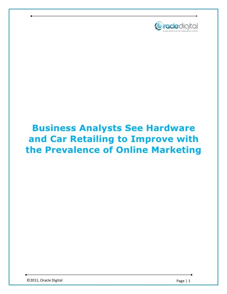 Business Analysts See Hardware and Car Retailing to Improve withthe Prevalence of Online Marketing©2011, Oracle Digital   ...
