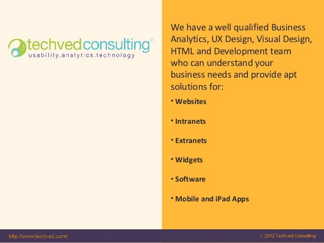 We have a well qualified BusinessAnalytics, UX Design, Visual Design,HTML and Development teamwho can understand yourbusin...
