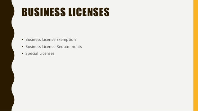 BUSINESS LICENSES • Business License Exemption • Business License Requirements • Special Licenses