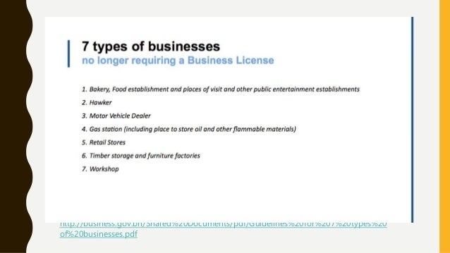 DO NOT REQUIRE BUSINESS LICENSES http://business.gov.bn/Shared%20Documents/pdf/Guidelines%20for%207%20types%20 of%20busine...
