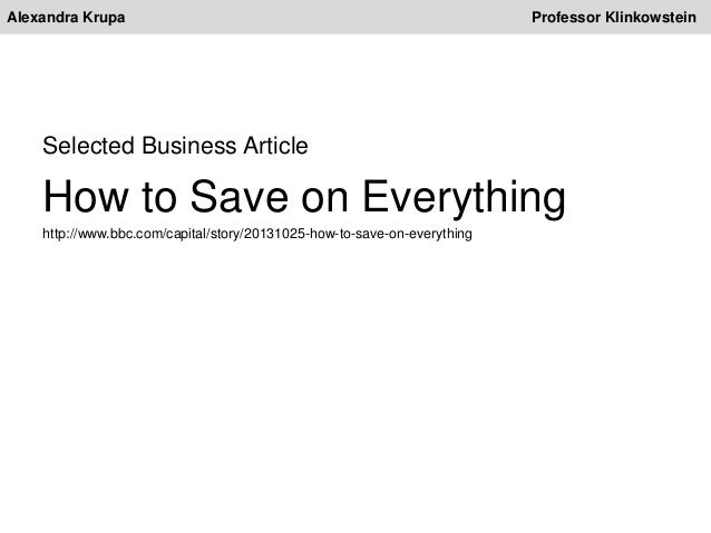 Alexandra Krupa Professor Klinkowstein Selected Business Article How to Save on Everything http://www.bbc.com/capital/stor...