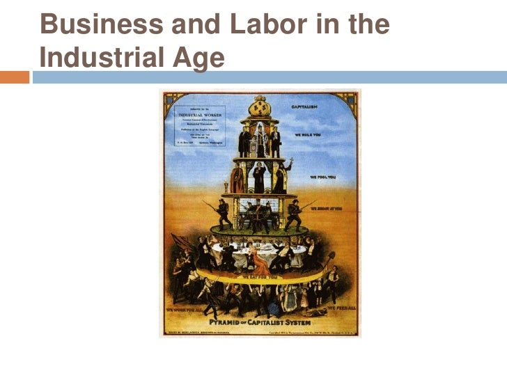 Business and Labor in the Industrial Age<br />