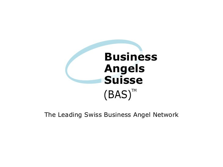 Business                 Angels                 Suisse                 (BAS)                         TMThe Leading Swiss B...