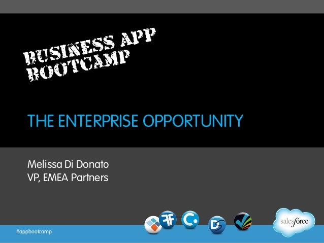#appbootcampTHE ENTERPRISE OPPORTUNITYMelissa Di DonatoVP, EMEA Partners