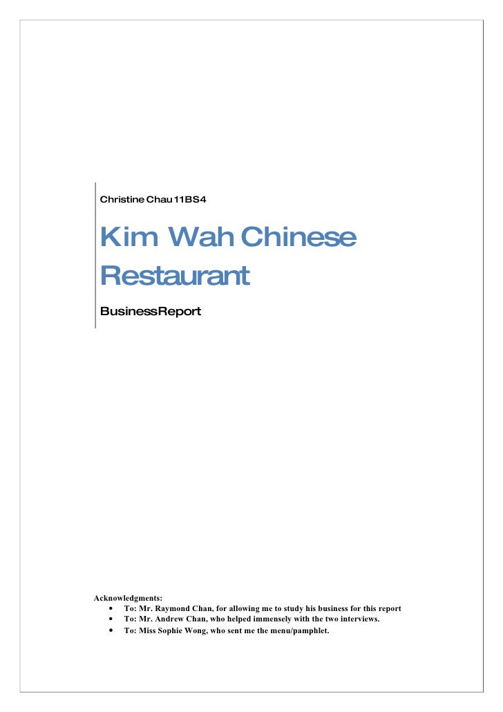 Christine Chau 11BS4     Kim Wah Chinese  Restaurant  BusinessReport     Acknowledgments:    • To: Mr. Raymond Chan, for a...
