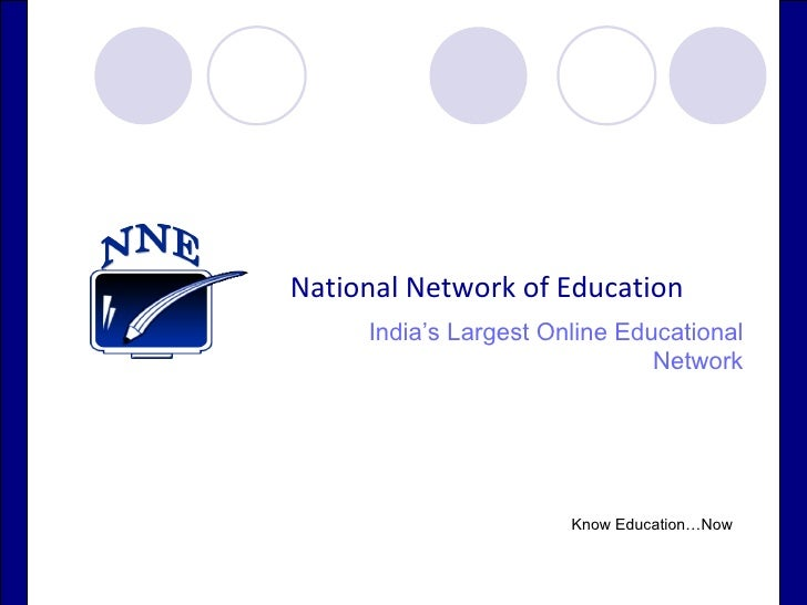 India's Largest Online Educational Network National Network of Education Know Education…Now