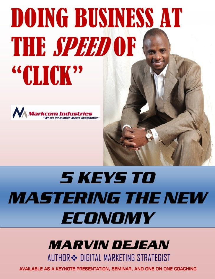 """DOING BUSINESS ATTHE SPEED OF""""CLICK""""    5 KEYS TOMASTERING THE NEW    ECONOMY           MARVIN DEJEAN          AUTHOR     ..."""