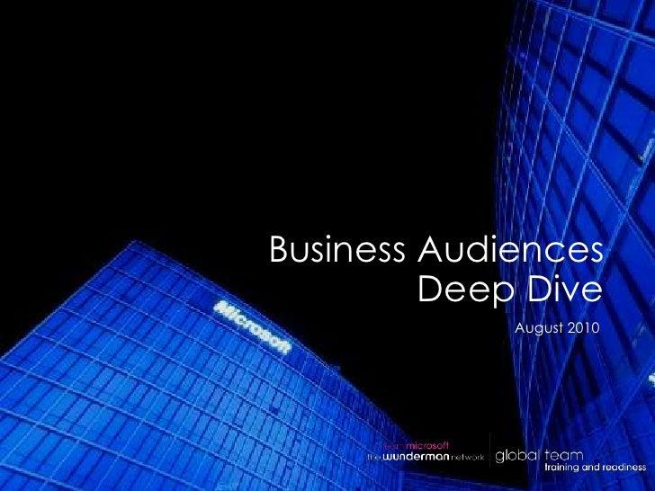 Business Audiences         Deep Dive             August 2010