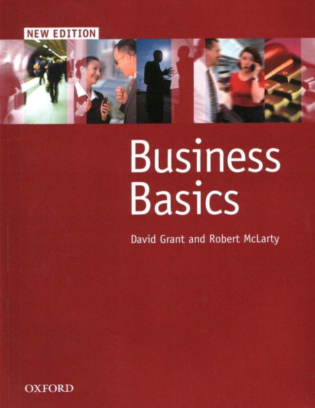 NE E'DI_TION     Business Bas1cs  David Grant and Robert McLarty T  OXFORD