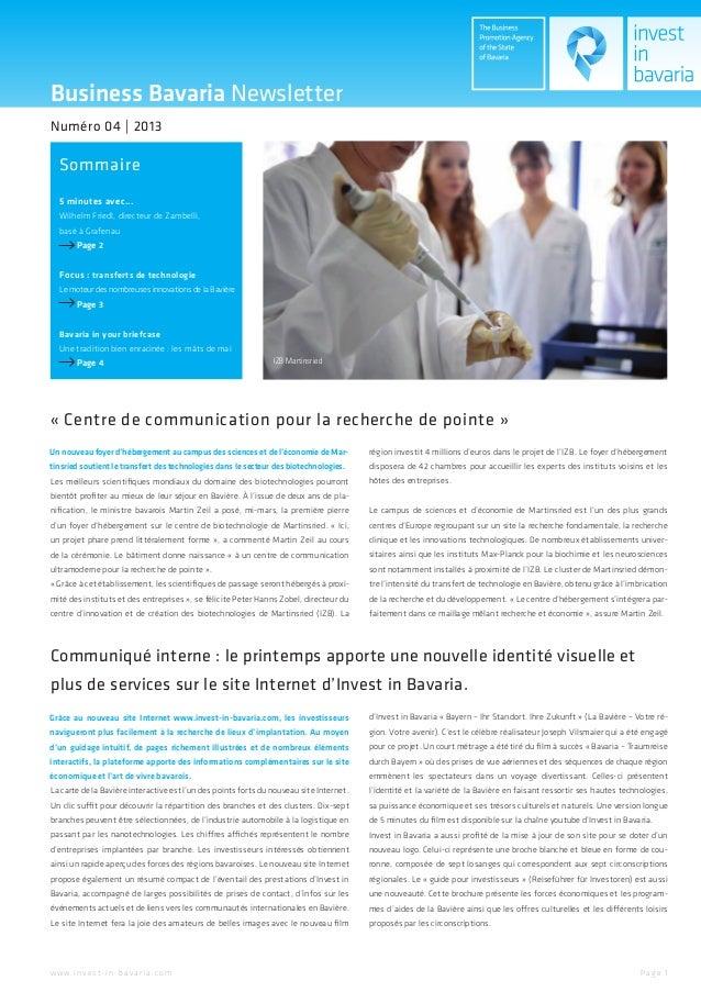 Business Bavaria NewsletterNuméro 04 | 2013   Sommaire   5 minutes avec...   Wilhelm Friedl, directeur de Zambelli,   basé...