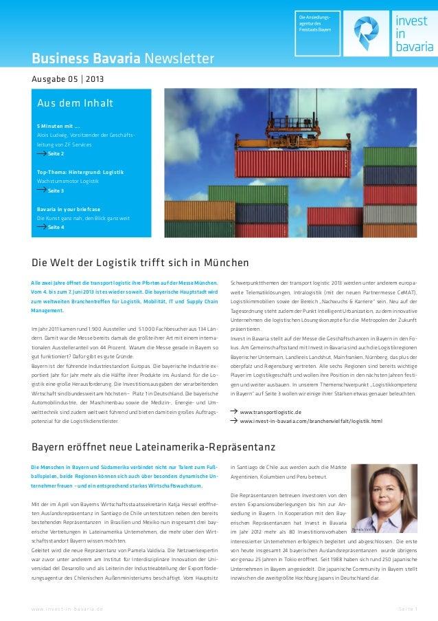 Business Bavaria NewsletterAus dem InhaltAusgabe 05 | 2013Se ite 1w w w.inve st-in-ba va ria.de5 Minuten mit ...Alois Ludw...