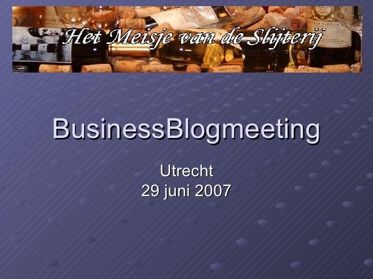BusinessBlogmeeting Utrecht 29 juni 2007