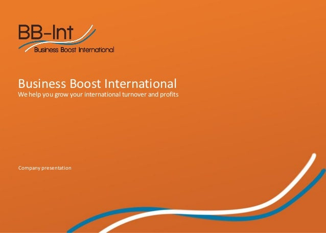 Business Boost InternationalWe help you grow your international turnover and profitsCompany presentation