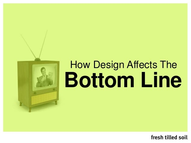 Bottom Line How Design Affects The