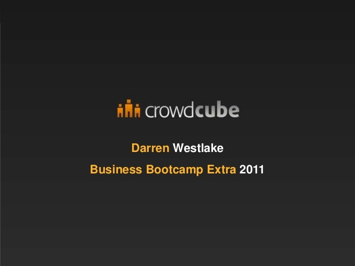 Darren WestlakeBusiness Bootcamp Extra 2011