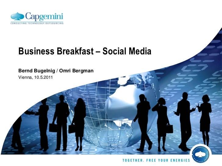 Business Breakfast – Social MediaBernd Bugelnig / Omri BergmanVienna, 10.5.2011