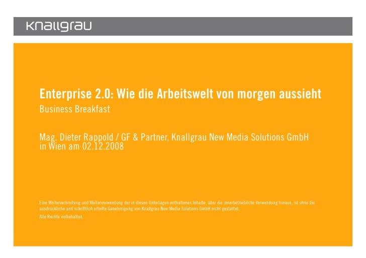 Enterprise 2.0: Wie die Arbeitswelt von morgen aussieht         Business Breakfast          Mag. Dieter Rappold / GF & Par...