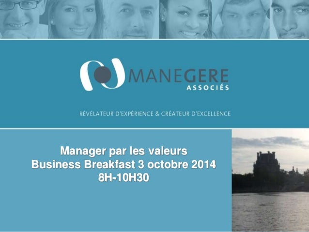 Manager par les valeurs Business Breakfast 3 octobre 2014 8H-10H30