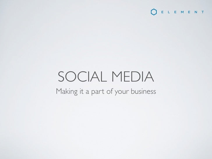 SOCIAL MEDIAMaking it a part of your business