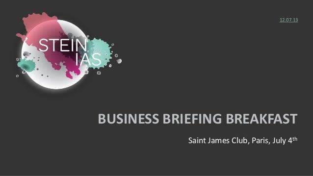 BUSINESS BRIEFING BREAKFAST Saint James Club, Paris, July 4th 12.07.13