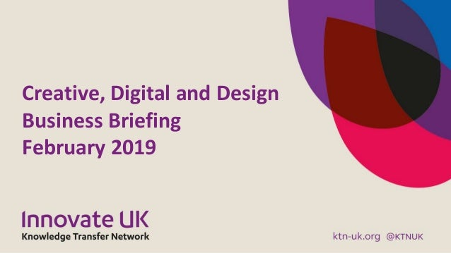 Creative, Digital and Design Business Briefing February 2019