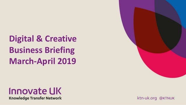 Digital & Creative Business Briefing March-April 2019