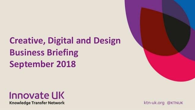 Creative, Digital and Design Business Briefing September 2018