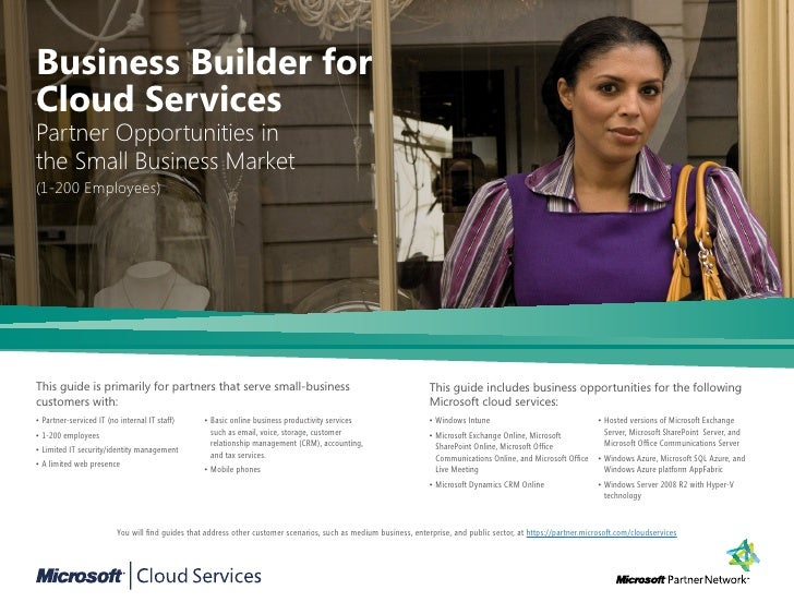Business Builder forCloud ServicesPartner Opportunities inthe Small Business Market(1-200 Employees)This guide is primaril...