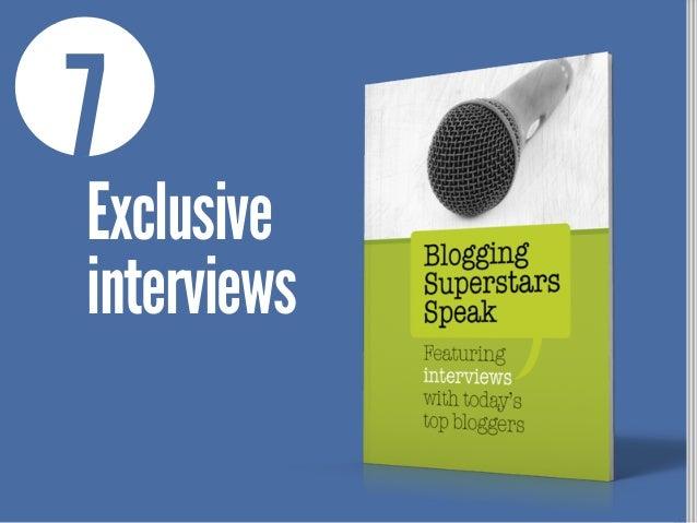 7 Exclusive interviews