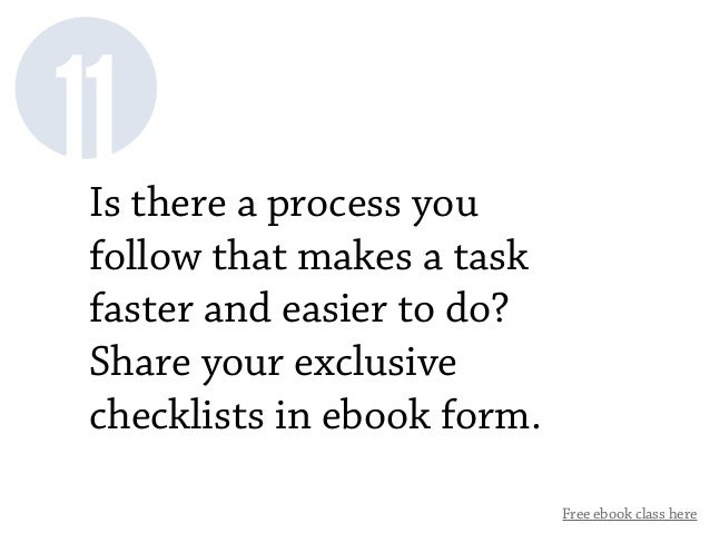 Free ebook class here 11Is there a process you follow that makes a task faster and easier to do? Share your exclusive chec...