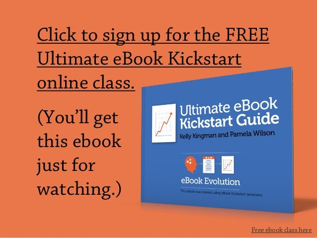Free ebook class here Click to sign up for the FREE Ultimate eBook Kickstart online class. (You'll get this ebook just for...