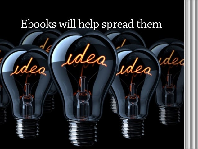 Ebooks will help spread them