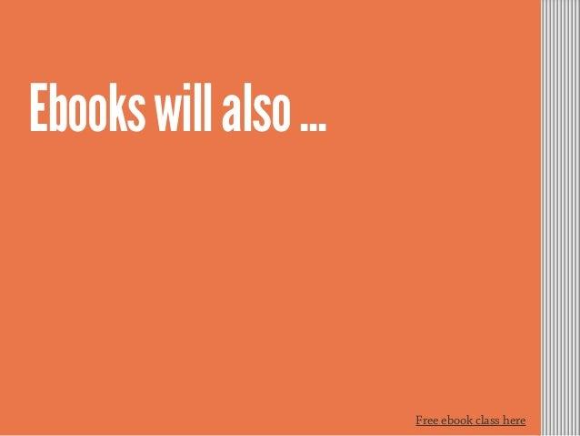 Free ebook class here Ebookswillalso...