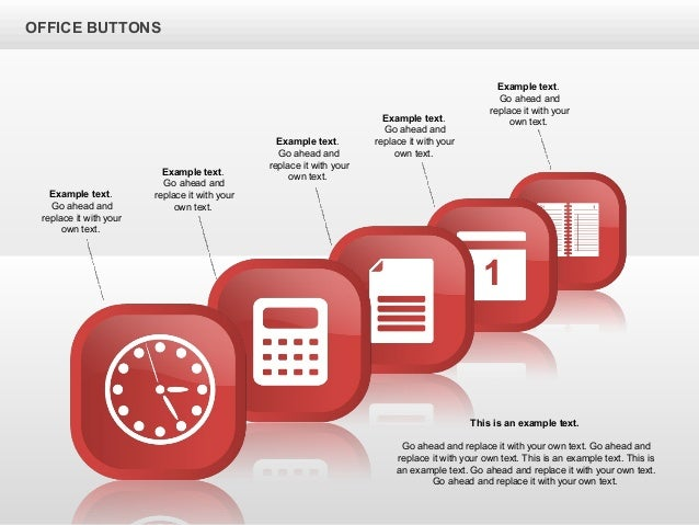 OFFICE BUTTONS Example text. Go ahead and replace it with your own text. Example text. Go ahead and replace it with your o...