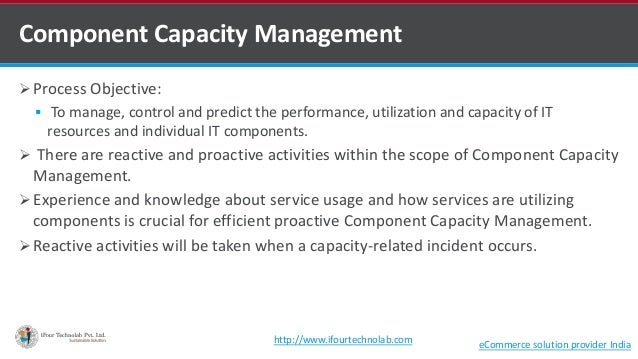  Process Objective:  To manage, control and predict the performance, utilization and capacity of IT resources and indivi...