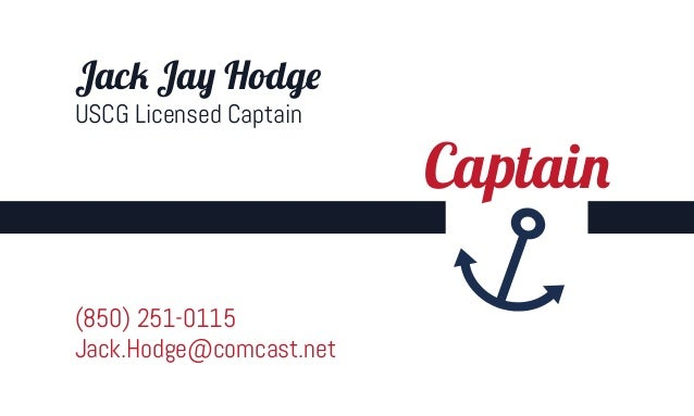 (850) 251-0115Jack.Hodge@comcast.netCaptainJack Jay HodgeUSCG Licensed Captain