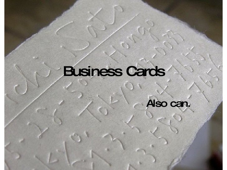 Business Cards Also can.