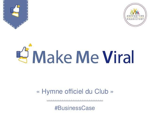 « Hymne officiel du Club » #BusinessCase